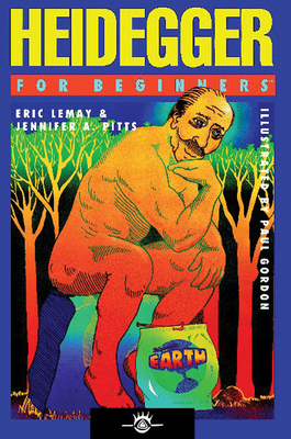 Heidegger for Beginners - Lemay, Eric, and Pitts, Jennifer A, and A12
