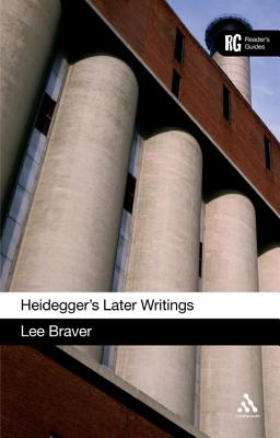 Heidegger's Later Writings - Braver, Lee