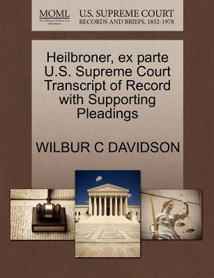 Heilbroner, Ex Parte U.S. Supreme Court Transcript of Record with Supporting Pleadings - Davidson, Wilbur C