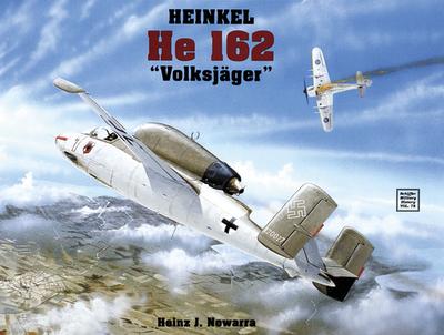 """Heinkel He 162 """"Volksjager"""" - Nowarra, Heinz J"""