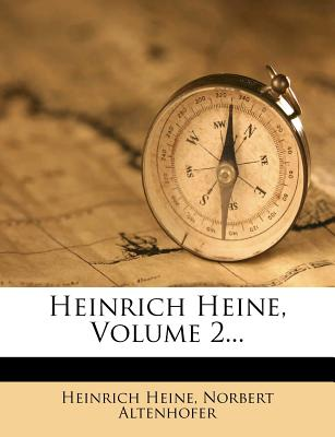 Heinrich Heine, Volume 2... - Heine, Heinrich, and Altenhofer, Norbert