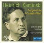 Heinrich Kaminski: Das geistliche A-Cappella-Werk