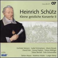 Heinrich Schütz: Kleine geistliche Konzerte II - David Erler (alto); Felix Schwandtke (bass); Georg Poplutz (tenor); Gerlinde Sämann (soprano); Isabel Schicketanz (soprano);...