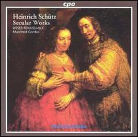 Heinrich Schütz: Secular Works - Constanze Backes (soprano); Gotthold Schwarz (bass); Harry Geraerts (tenor); Joseph Cornwell (tenor); Mona Spagele (soprano);...