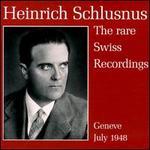 Heinrich Schlusmus Swiss Recordings 1948
