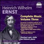 Heinrich Wilhelm Ernst: Complete Music, Vol. 3