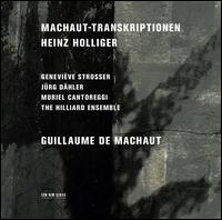 Heinz Holliger: Machaut-Transkriptionen - Geneviève Strosser (viola); Jürg Dähler (viola); Muriel Cantoreggi (viola); The Hilliard Ensemble