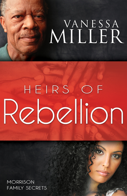Heirs of Rebellion - Miller, Vanessa