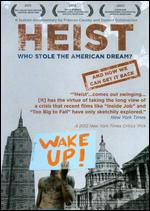 Heist: Who Stole the American Dream? - Donald Goldmacher; Frances Causey