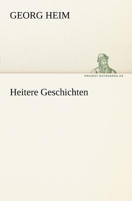 Heitere Geschichten - Heim, Georg