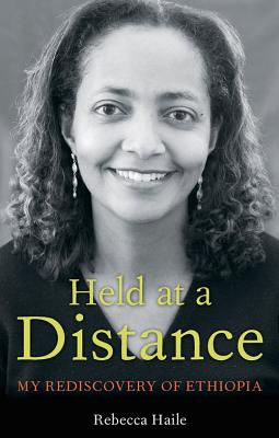 Held at a Distance: My Rediscovery of Ethiopia - Haile, Rebecca G