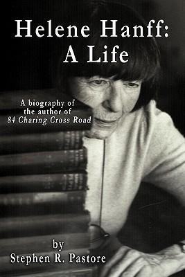 Helene Hanff: A Life - Pastore, Stephen R