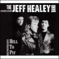 Hell to Pay - The Jeff Healey Band