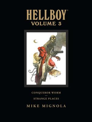 Hellboy Library Volume 3: Conqueror Worm and Strange Places -