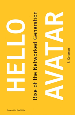 Hello Avatar - Coleman, B, and Shirky, Clay (Foreword by)