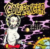Hello Destiny... - Goldfinger