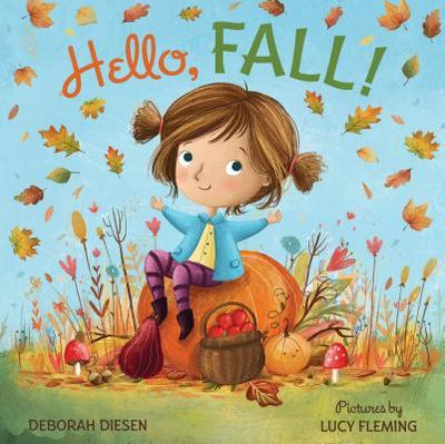 Hello, Fall!: A Picture Book - Diesen, Deborah