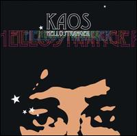 Hello Stranger - Kaos