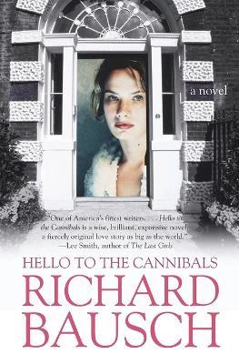 Hello to the Cannibals - Bausch, Richard