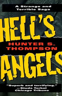 Hell's Angels: A Strange and Terrible Saga - Thompson, Hunter S