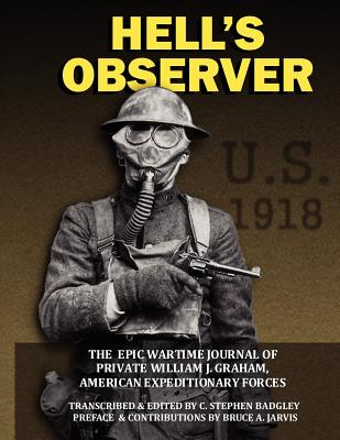 Hell's Observer - Graham, Pvt William J, and Badgley, C Stephen (Editor)