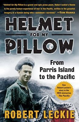 Helmet for My Pillow: From Parris Island to the Pacific - Leckie, Robert