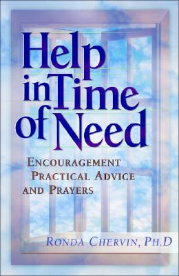 Help in Time of Need: Encouragement, Practical Advice, and Prayers - Chervin, Ronda, Dr., PH.D.