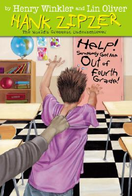 Help! Somebody Get Me Out of Fourth Grade! - Winkler, Henry, and Oliver, Lin