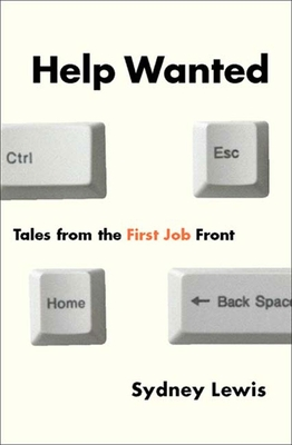 Help Wanted: Tales from the First Job Front - Lewis, Sydney