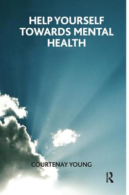 Help Yourself Towards Mental Health - Young, Courtenay