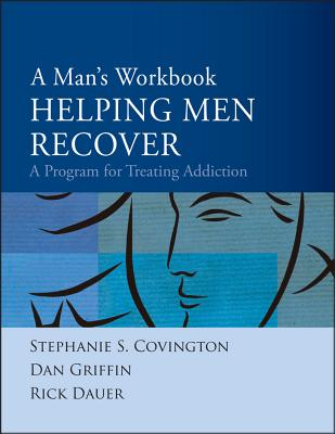 Helping Men Recover: A Man's Workbook: A Program for Treating Addiction - Covington, Stephanie S