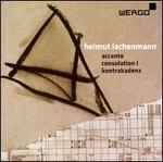 Helumut Lachenmann: Accanto; Consolation I; Kontrakadenz