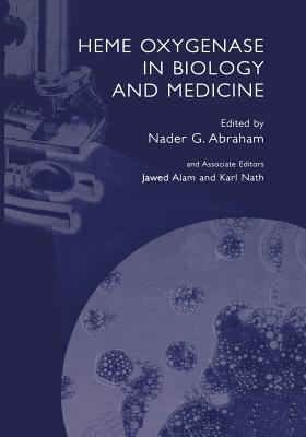 Heme Oxygenase in Biology and Medicine - Abraham, Nader G (Editor)