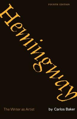Hemingway: The Writer as Artist - Baker, Carlos