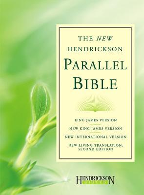 Hendrickson Parallel Bible-PR-KJV/NKJV/NIV/NLT - Hendrickson Publishers (Creator)
