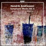 Hendrik Andriessen: Symphonic Works, Vol. 4