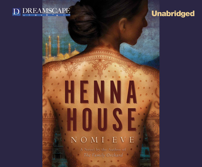 Henna House - Eve, Nomi, and Huber, Hillary (Narrator)