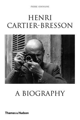 Henri Cartier-Bresson: A Biography - Assouline, Pierre