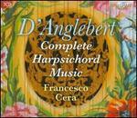 Henri D'Anglebert: Complete Harpsichord Music
