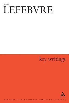 Henri Lefebvre: Key Writings - Lebas, Elizabeth (Editor), and Elden, Stuart (Editor), and Kofman, Eleonore (Editor)