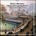 Henri Marteau: Complete Works for String Quartet I