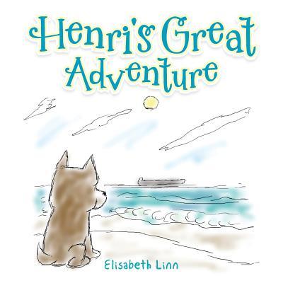 Henri's Great Adventure - Linn, Elisabeth