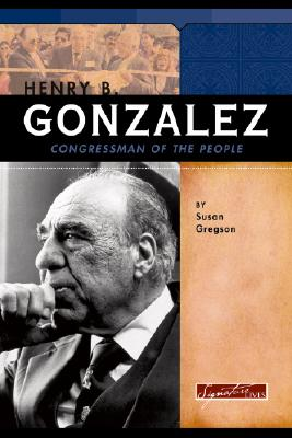 Henry B. Gonzalez: Congressman of the People - Haugen, Brenda