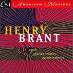 Henry Brant: Orbits / Heiroglyphics / Western Springs - Amy Snyder (vocals); Bay Bones Trombone Choir; Catherine Satterlee (mezzo-soprano); Henry Brant (organ); Jacob Glick (viola);...