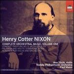 Henry Cotter Nixon: Complete Orchestral Music, Vol. 1
