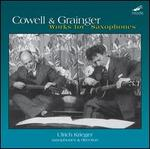 Henry Cowell & Percy Grainger: Saxophone Works