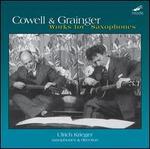 Henry Cowell & Percy Grainger: Saxophone Works