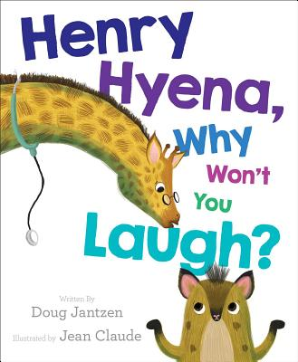 Henry Hyena, Why Won't You Laugh? - Jantzen, Doug