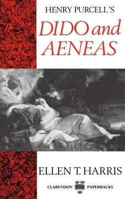 Henry Purcell's Dido and Aeneas book by Ellen T Harris | 2 ...