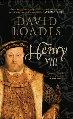 Henry VIII - Loades, David, Professor